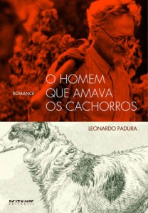 O homem que amava os cachorros Leonardo Padura Tradução Helena Pitta Boitempo Editorial 590 páginas; R$ 69,00