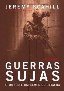 Guerras sujas - O mundo é um campo de batalha Jeremy Scahill Tradução de Donaldson M. Garschagen 840 páginas, R$ 69,50
