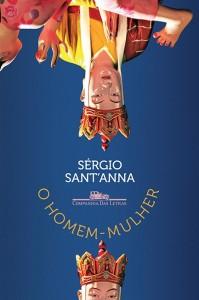 O homem-mulher Sérgio Sant'Anna 184 páginas, R$ 38 Companhia das Letras