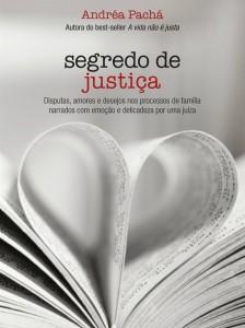Segredo de Justiça Andréa Pachá Editora Agir,  208 páginas, R$ 29,90