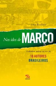 Nos idos de março Luiz Ruffato Geração Editorial 288 páginas; R$ 29,90