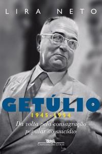 Getúlio 3 (1945-1954) Lira Neto Companhia das Letras 464 páginas R$ 49,50