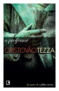 O professor  Cristovão Tezza Record 240 páginas R$ 32