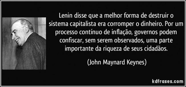 frase-lenin-disse-que-a-melhor-forma-de-destruir-o-sistema-capitalista-era-corromper-o-dinheiro-por-um-john-maynard-keynes-127880