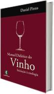 MANUAL DIDÁTICO DO VINHO (INICIAÇÃO À ENOLOGIA)