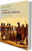 PRESENÇA DO VINHO NO BRASIL