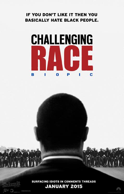 """""""A biografia do desafio racial"""" renomearia o filme """"Selma"""" porque se você não gostar do filme, você basicamente odeia os negros..."""